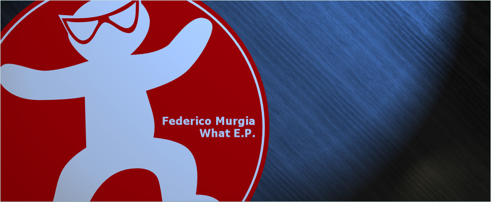 Federico Murgia ''What''
